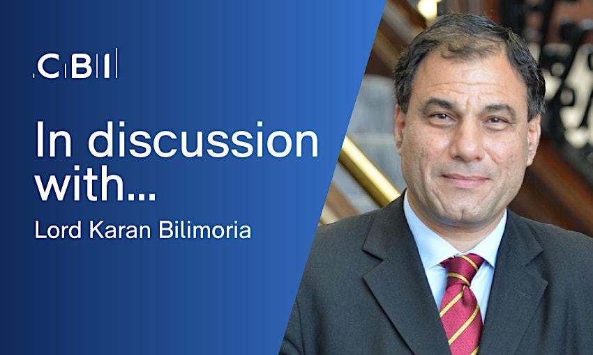 In Discussion with Lord Bilimoria, CBI Vice President