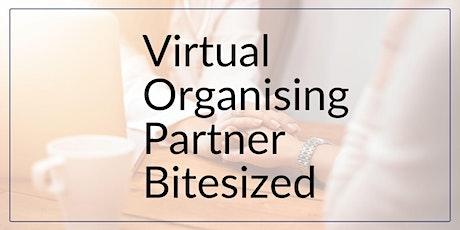 Virtual Organising Partner Bitesized tickets