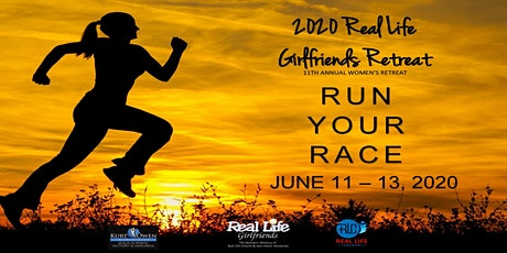 RUN YOUR RACE - 11th Annual Real Life Girlfriends Retreat - tickets