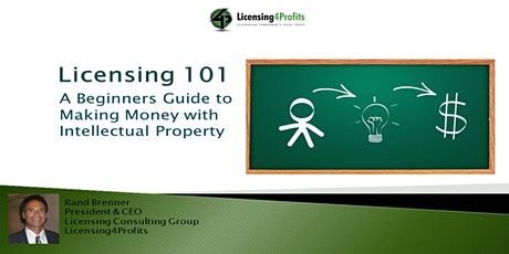 Licensing 101-A Beginners Guide to  Making Money with Intellectual Property tickets