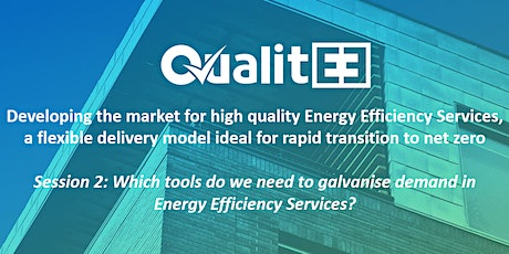Which tools do we need to galvanise demand in Energy Efficiency Services? tickets