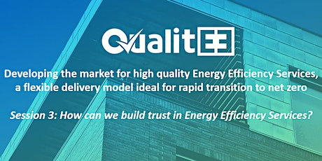 How can we build trust in Energy Efficiency Services? tickets