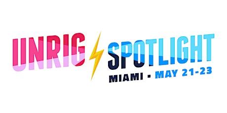 Unrig Spotlight tickets