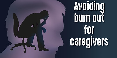 Avoiding Burnout For Caregivers tickets