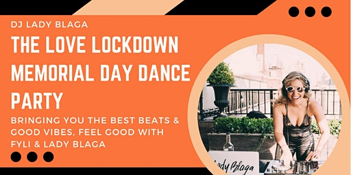 The Love Lockdown Memorial Day Dance Party