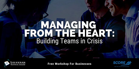 Managing from the Heart: Building Teams In Crisis  | FREE Online Workshop tickets