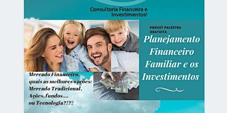 Educação Financeira e Planejamento Financeiro Familiar e os Investimentos ingressos