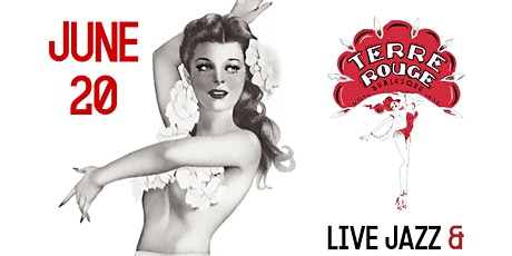 Terre Rouge - Speakeasy Burlesque - Live Jazz - TWO SHOWS 8:00 & 10:30P  tickets