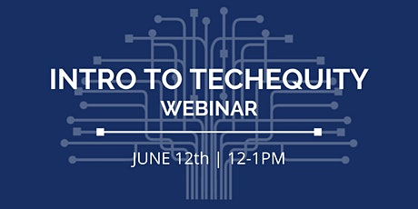 Intro to TechEquity Webinar tickets