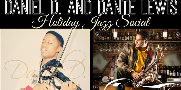Daniel D and Dante Lewis Holiday Jazz Social